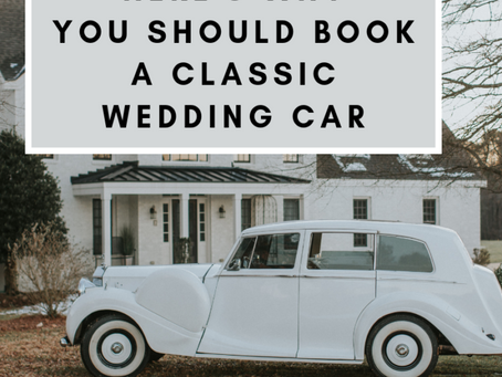 Here's Why You Should Book a Classic Wedding Car