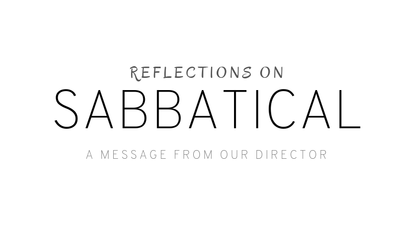 Reflections On Sabbatical