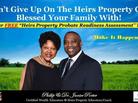Don't Give Up On The Heirs Property God Blessed Your Family With!