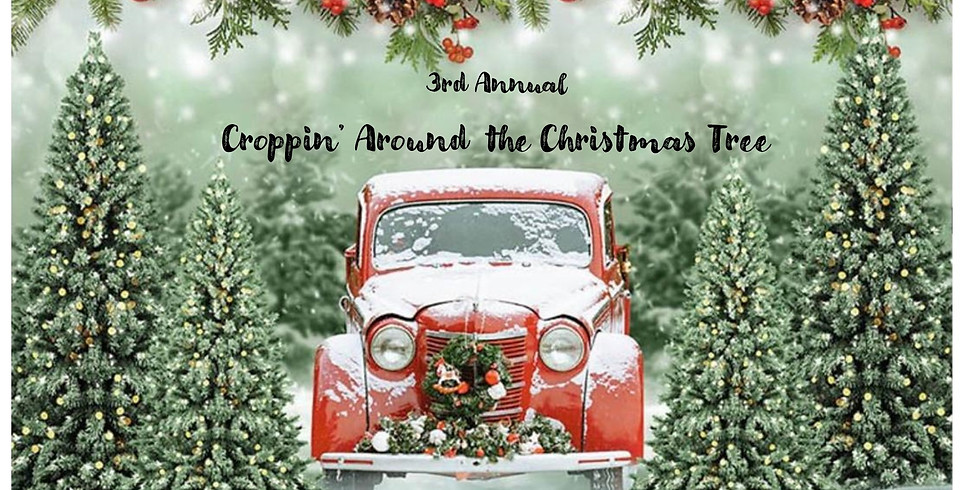3rd Annual - Croppin' Around the Christmas Tree
