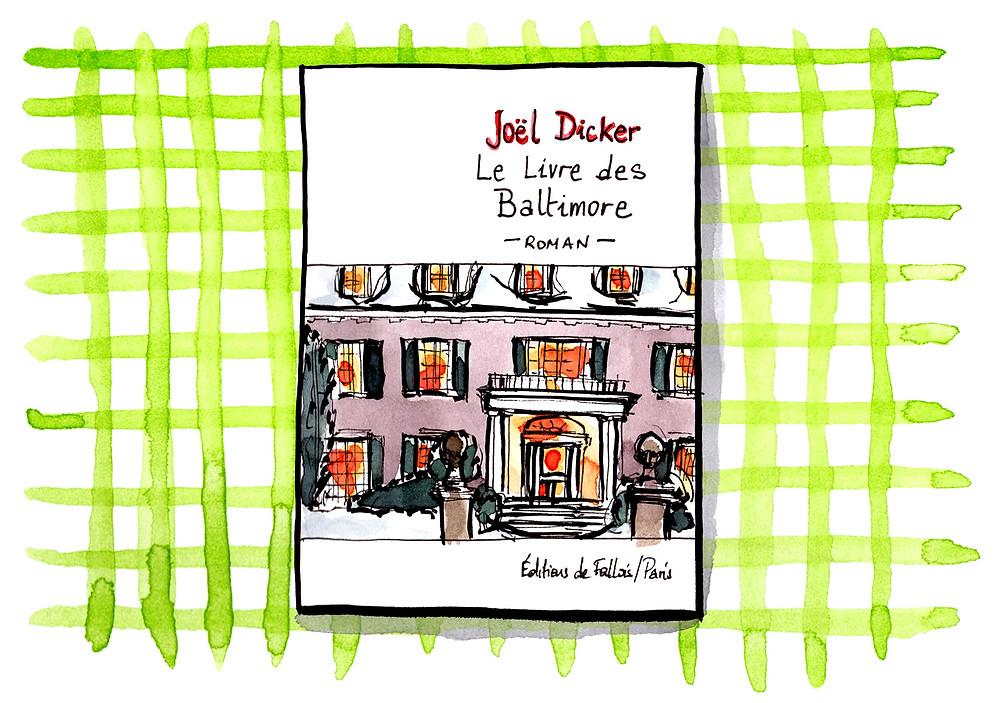 Habile Buston Illustration - Joël Dicker, Le Livre des Baltimore, Editions de Fallois - Billet littéraire du mois