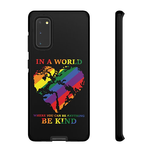 In A World Where You Can Be Anything Be Kind Tough Cases Samsung Phone Cases