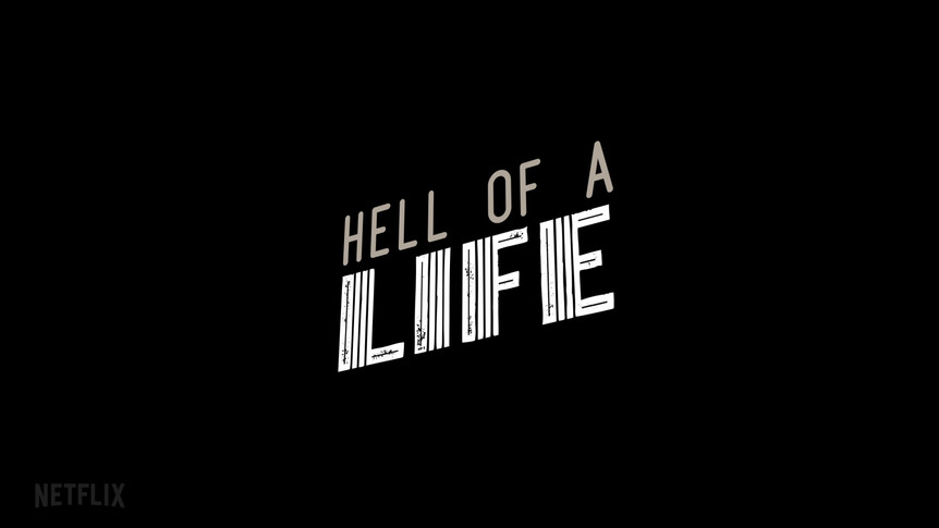 Hell of a Life 15s