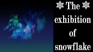 The exhibition of snowflake