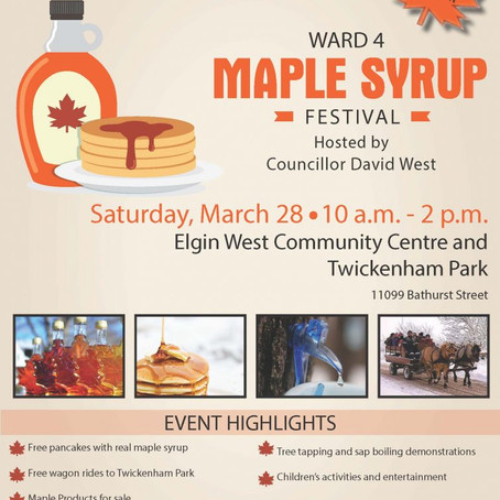 POSTPONED - Sat March 28, 10am - Ward 4 Maple Syrup Festival hosted by Councillor David West