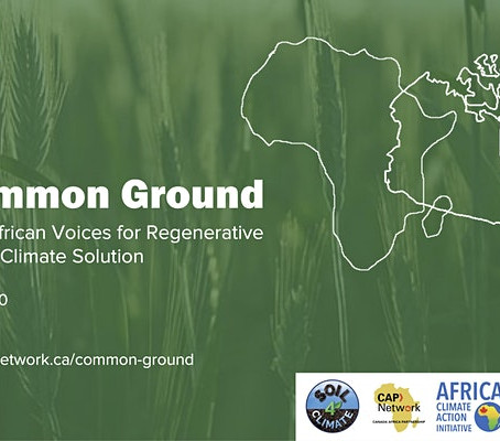 Sept 22 - Our Common Ground: Canadian and African Voices for Regenerative Agriculture