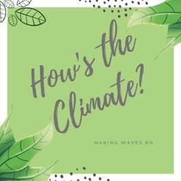 How's the Climate? Podcast Episode 4 - Educational, Contextual & Racial Diversity in Climate Action