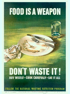 A WW2 posted saying 'Food is a weapon, don't waste it!'