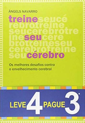 TREINE SEU CEREBRO - LEVE 4 E PAGUE 3
