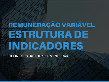 Remuneração Variável - Estrutura de Indicadores
