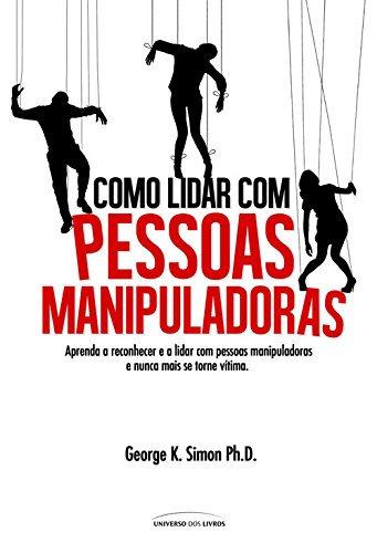 COMO LIDAR COM PESSOAS MANIPULADORAS