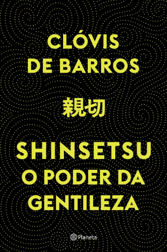 SHINTETSU - O PODER DA GENTILEZA