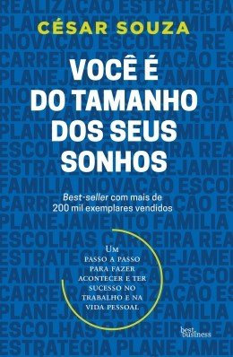 VOCE E DO TAMANHO DOS SEUS SONHOS