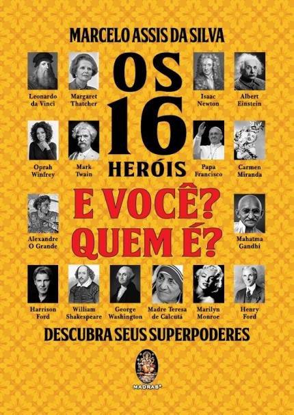 16 HEROIS E VOCE? QUEM E?