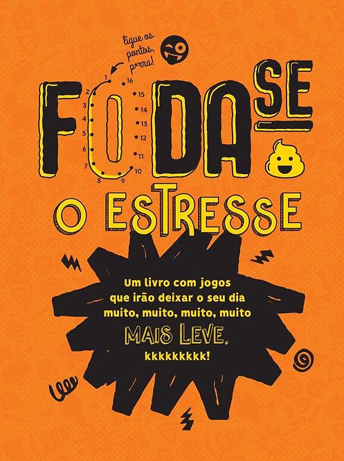 FODA-SE O ESTRESSE