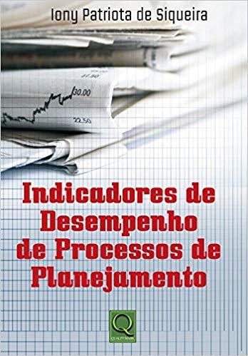 INDICADORES DE DESEMPENHO DE PROCESSOS DE PLANEJAMENTO