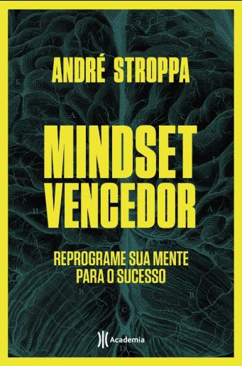 MINDSET VENCEDOR - REPROGRAME SUA MENTE PARA O SUCESSO
