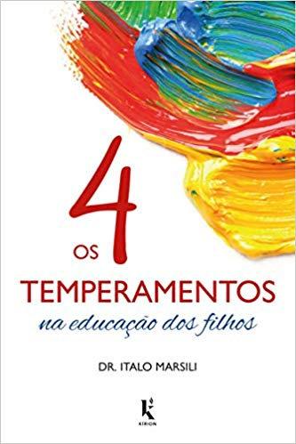 4 TEMPERAMENTOS NA EDUCACAO DOS FILHOS, OS