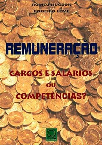 REMUNERAÇÃO - CARGOS E SALÁRIOS OU COMPETÊNCIAS?