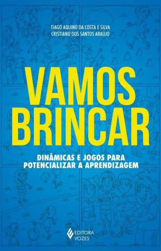 VAMOS BRINCAR -DINAMICAS E JOGOS PARA POTENCIALIZAR A APRENDIZAGEM