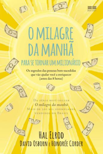 MILAGRE DA MANHA PARA SE TORNAR UM MILIONARIO, O