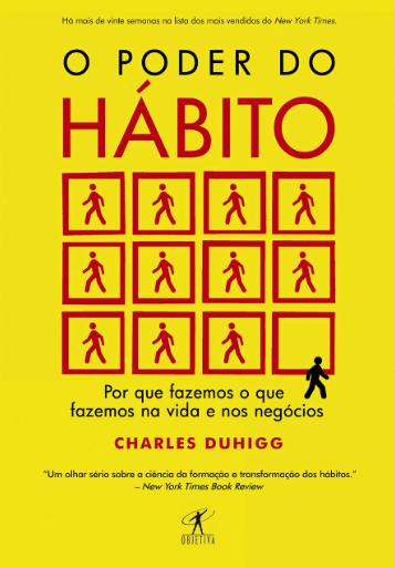 O PODER DO HABITO