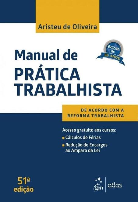 MANUAL DE PRATICA TRABALHISTA - 51 ED