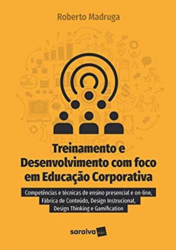 TREINAMENTO E DESENVOLVIMENTO COM FOCO EM EDUCACAO CORPORATIVA