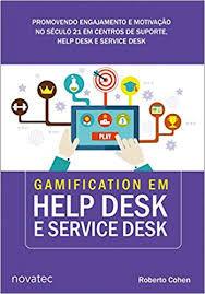 GAMIFICATION EM HELP DESK E SERVICE DESK