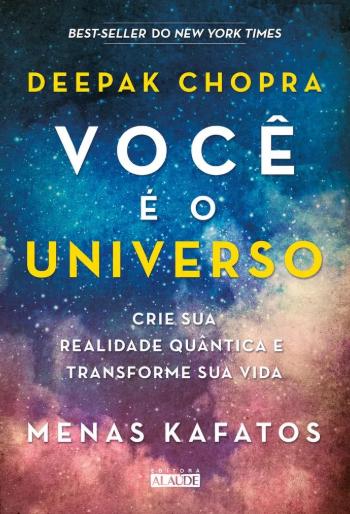VOCE E O UNIVERSO - CRIE SUA REALIDADE QUANTICA E TRANSFORME SUA VIDA