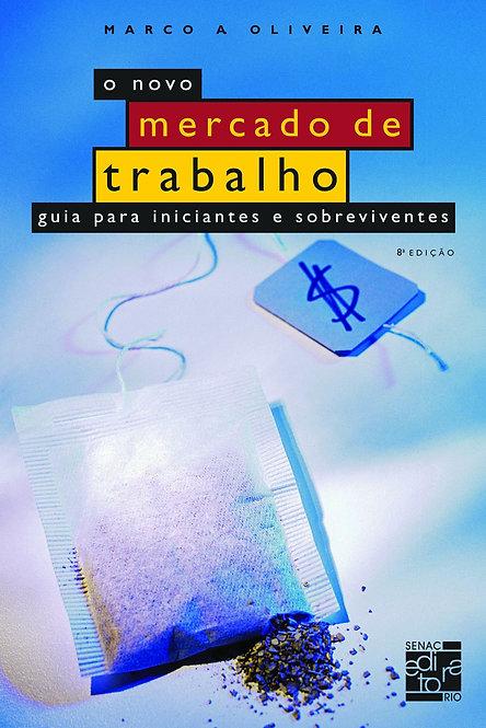 O NOVO MERCADO DE TRABALHO