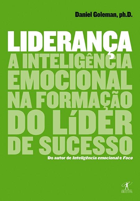 LIDERANCA - A INTELIGENCIA EMOCIONAL NA FORMACAO DO LIDER DE SUCESSO