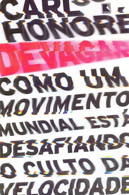 DEVAGAR - COMO UM MOVIMENTO MUNDIAL ESTA DESAFIANDO O CULTO DA VELOCIDADE