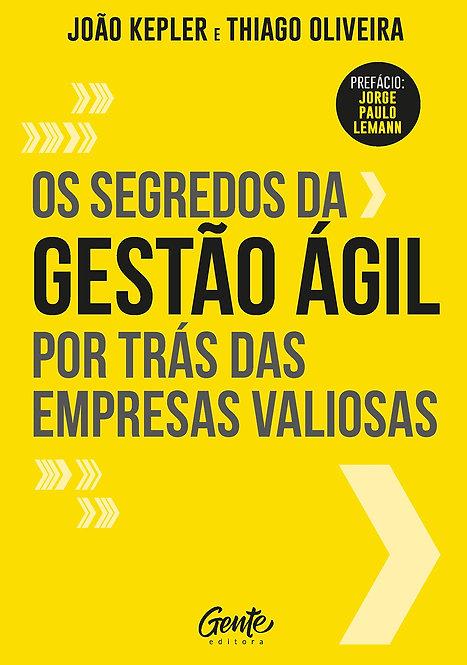 SEGREDOS DA GESTÃO ÁGIL POR TRÁS DAS EMPRESAS VALIOSAS, OS