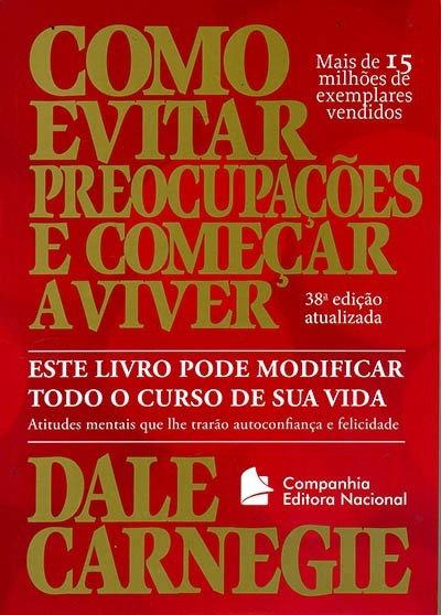 COMO EVITAR PREOCUPACOES E COMECAR A VIVER - 38 ED