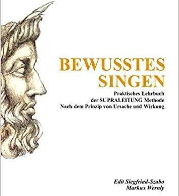 """Neue Bucherscheinung im Belle Musique Verlag: """"Bewusstes Singen – Kausalität des freien Gesangs"""""""