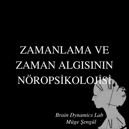 Zamanlama ve Zaman Algısının Nöropsikolojisi