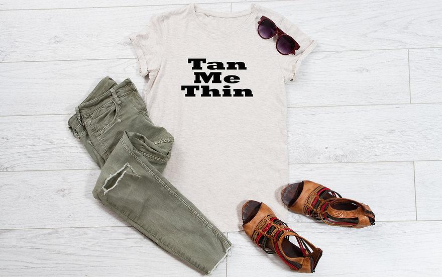 Tan Me Thin
