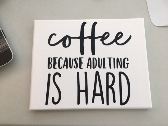Coffee Because Adulting is Hard (Decal Only)
