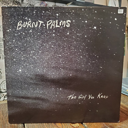 BURNT PALMS : The Girl You Knew - Vinyl LP
