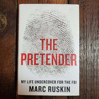 Ruskin, Marc : THE PRETENDER My Life Undercover for the FBI - Hardcover Book