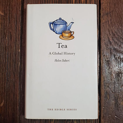 TEA A Global History - Helen Saberi Hardcover