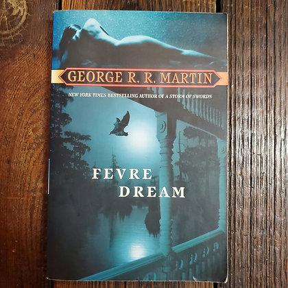 Martin, George R.R. : FEVRE DREAM - Softcover Book