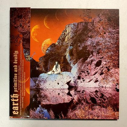 EARTH : Primitive and Deadly - Vinyl 2LP