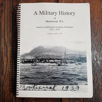 A MILITARY HISTORY OF MONTSERRAT, W.I. (Rare SIGNED Private Press Coil Bound)