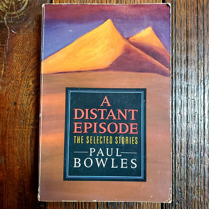 Bowles, Paul : A DISTANT EPISODE - Softcover Book