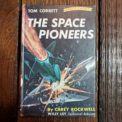 Rockwell, Carey : THE SPACE PIONEERS - 1953 Hardcover Book