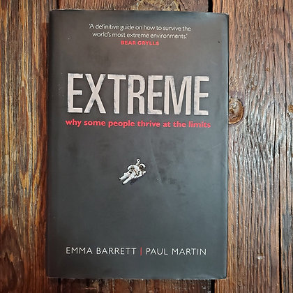 EXTREME Why Some People Thrive at the limits - 2014 Hardcover