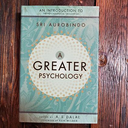 Aurobindo, Sri : A GREATER PSYCHOLOGY - Hardcover