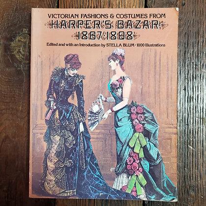 Harper's Bazar 1867-1898 Victorian Fashions & Costumes - Softcover Book